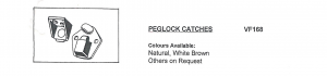 Injection Moulded Peglock Catches available in White, Brown and Natural